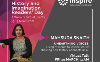 Unearthing Voices: A virtual talk by Mahsuda Snaith Fri 19th March
